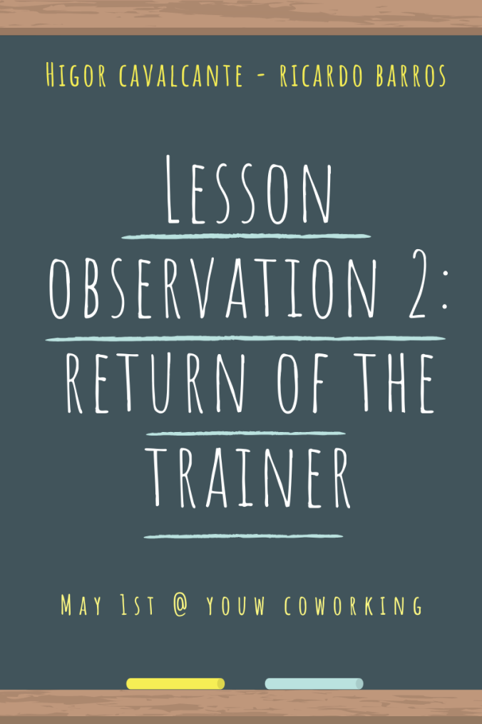 Lesson observation 2_ return of the trainer